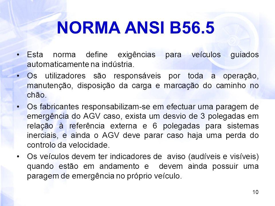 NORMA ANSI B56.5 Esta norma define exigências para veículos guiados automaticamente na indústria.