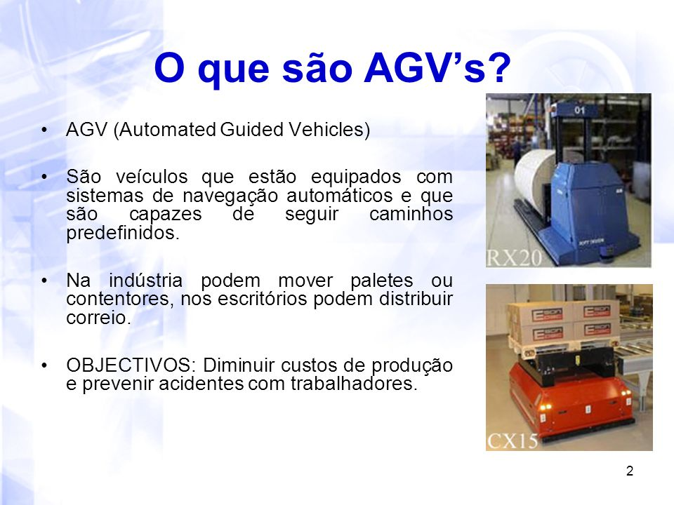 O que são AGV's AGV (Automated Guided Vehicles)