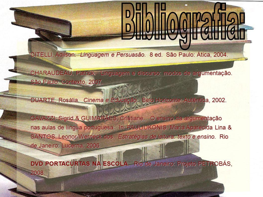 Bibliografia: CITELLI, Adilson. Linguagem e Persuasão. 8 ed. São Paulo: Ática, 2004.