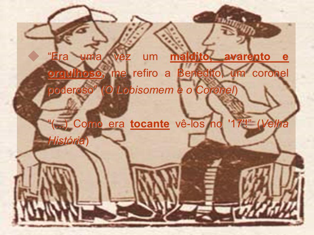 Era uma vez um maldito, avarento e orgulhoso, me refiro a Benedito, um coronel poderoso (O Lobisomem e o Coronel)