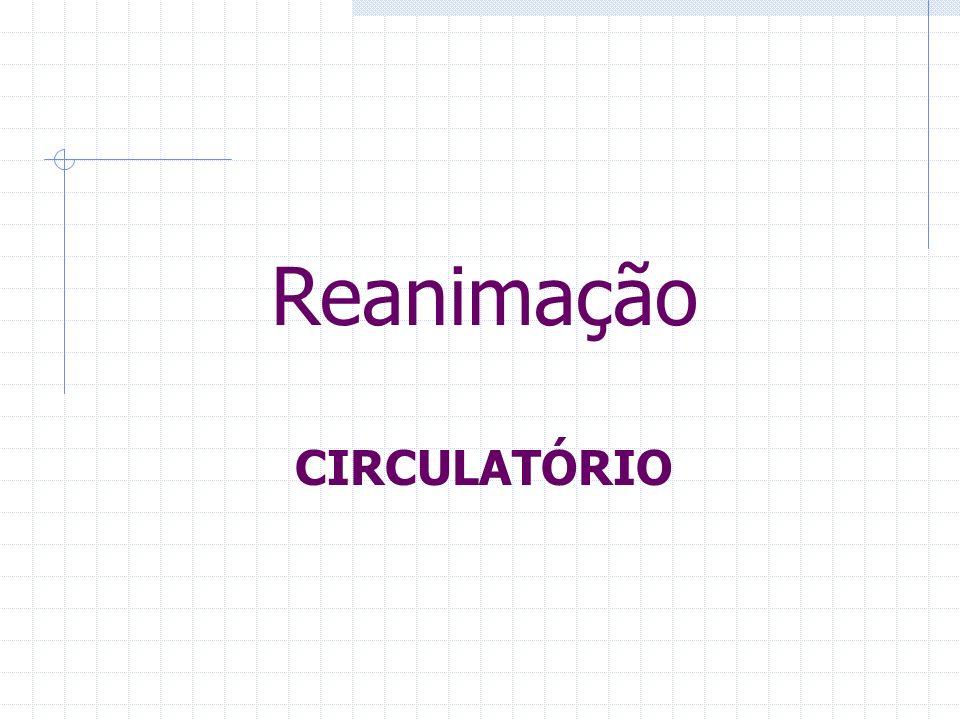 Reanimação CIRCULATÓRIO