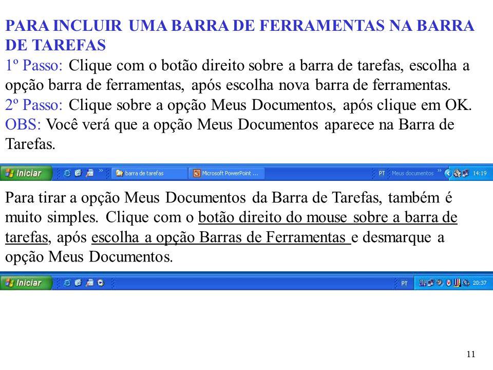 PARA INCLUIR UMA BARRA DE FERRAMENTAS NA BARRA DE TAREFAS