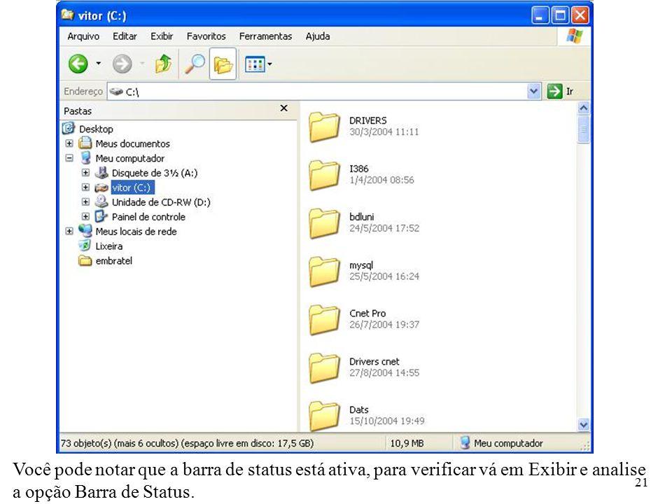 Você pode notar que a barra de status está ativa, para verificar vá em Exibir e analise a opção Barra de Status.