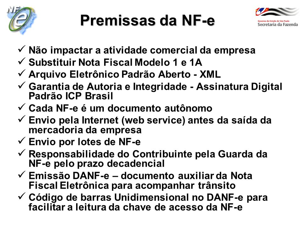 Premissas da NF-e Não impactar a atividade comercial da empresa