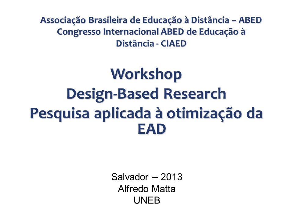 Workshop Design-Based Research Pesquisa aplicada à otimização da EAD