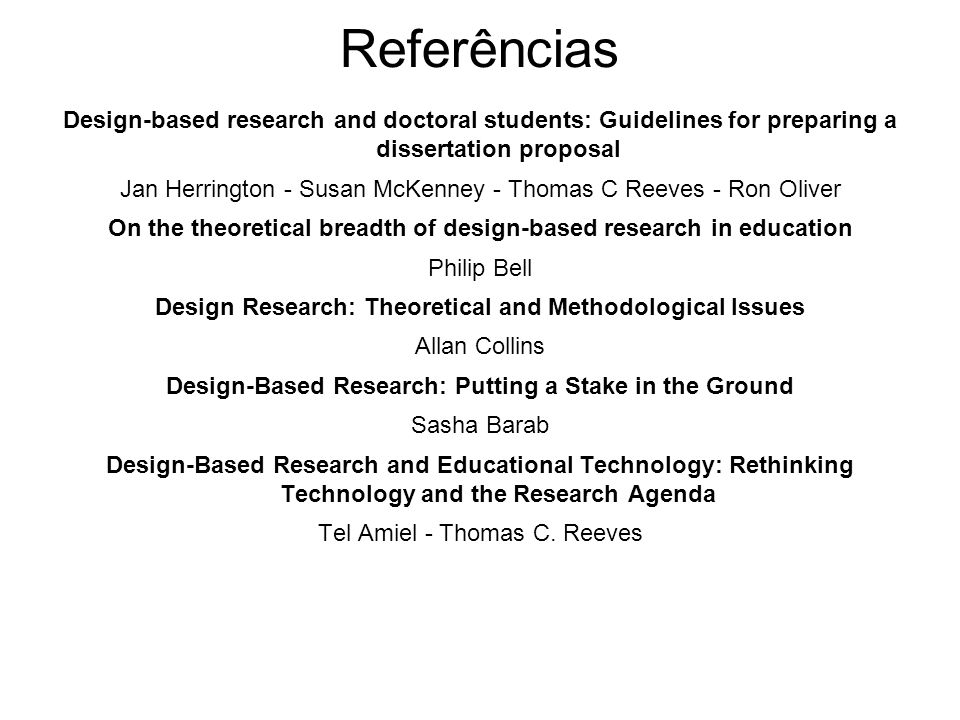 Referências Design-based research and doctoral students: Guidelines for preparing a dissertation proposal.