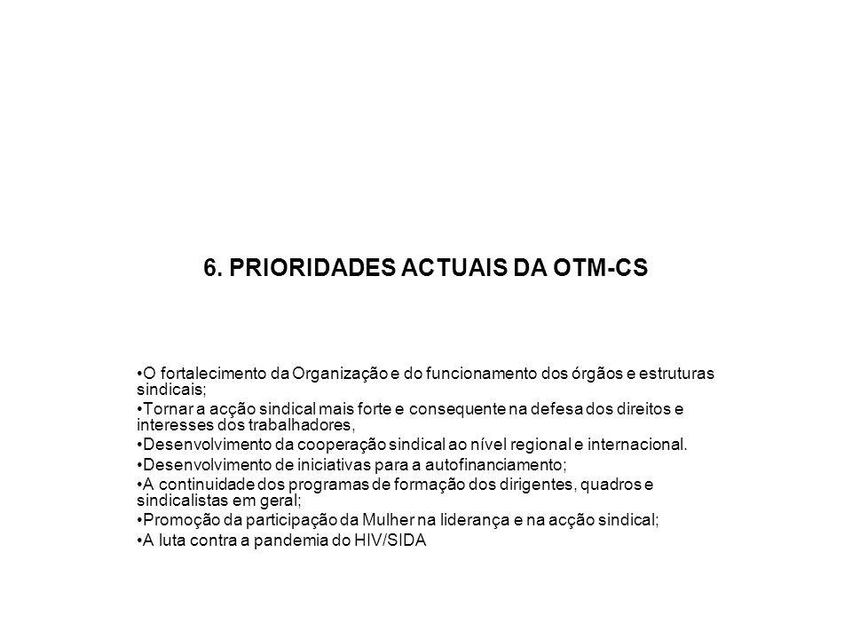 6. PRIORIDADES ACTUAIS DA OTM-CS
