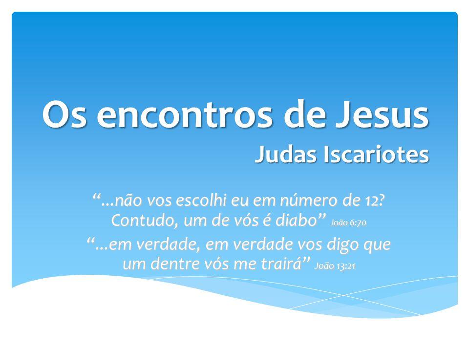 Os encontros de Jesus Judas Iscariotes