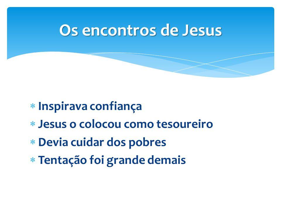 Os encontros de Jesus Inspirava confiança
