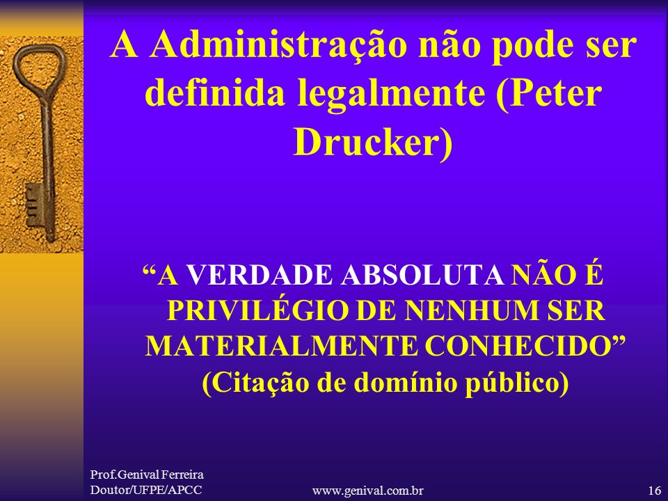 A Administração não pode ser definida legalmente (Peter Drucker)