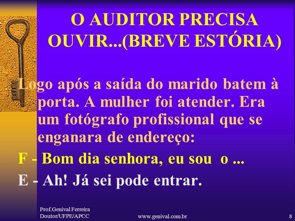 O AUDITOR PRECISA OUVIR...(BREVE ESTÓRIA)