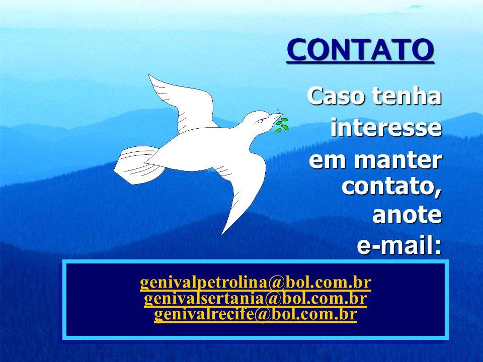 CONTATO interesse em manter contato, anote e-mail: