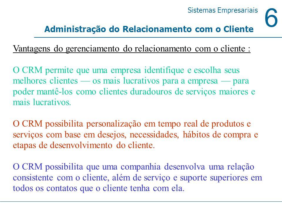 Vantagens do gerenciamento do relacionamento com o cliente :