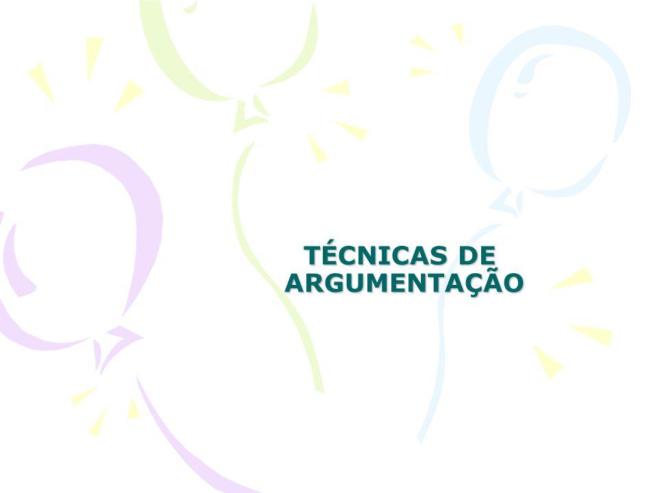 TÉCNICAS DE ARGUMENTAÇÃO