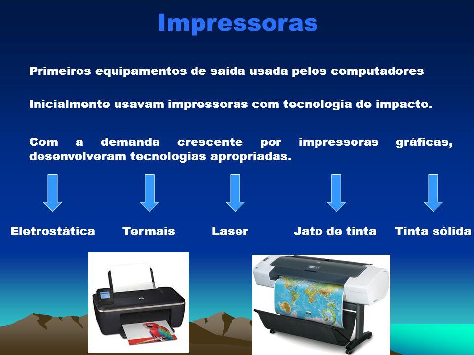 Impressoras Primeiros equipamentos de saída usada pelos computadores