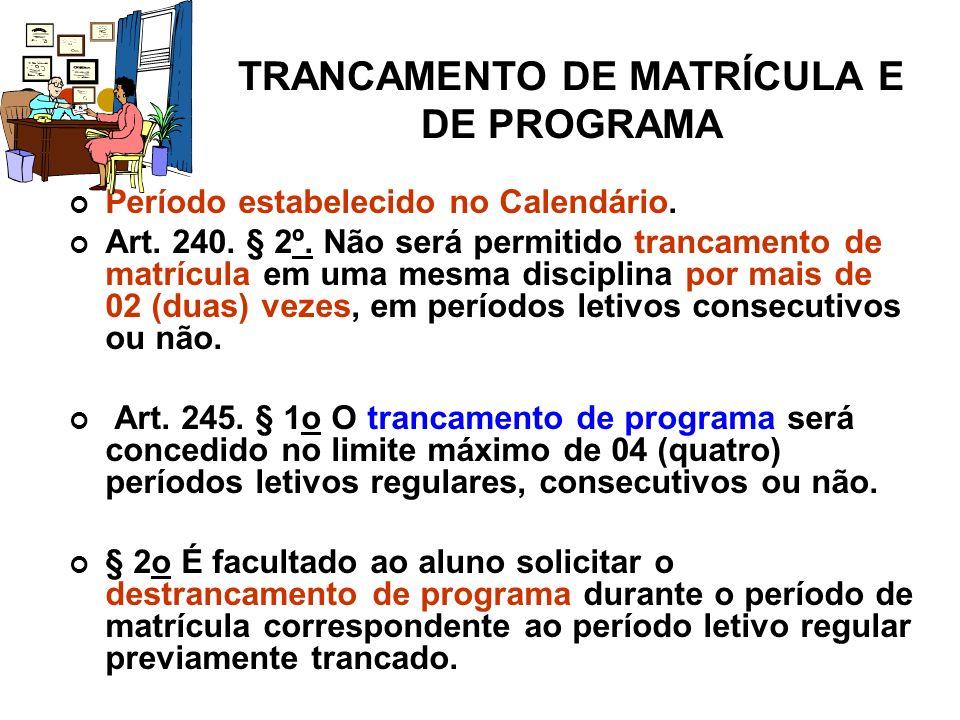 TRANCAMENTO DE MATRÍCULA E DE PROGRAMA