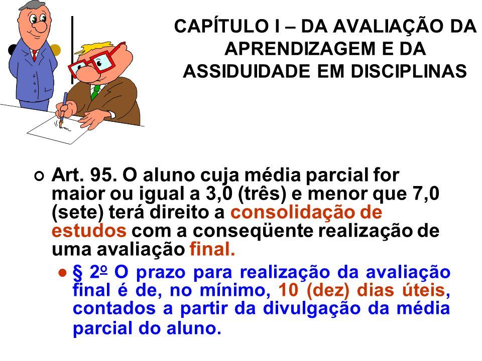 CAPÍTULO I – DA AVALIAÇÃO DA APRENDIZAGEM E DA ASSIDUIDADE EM DISCIPLINAS