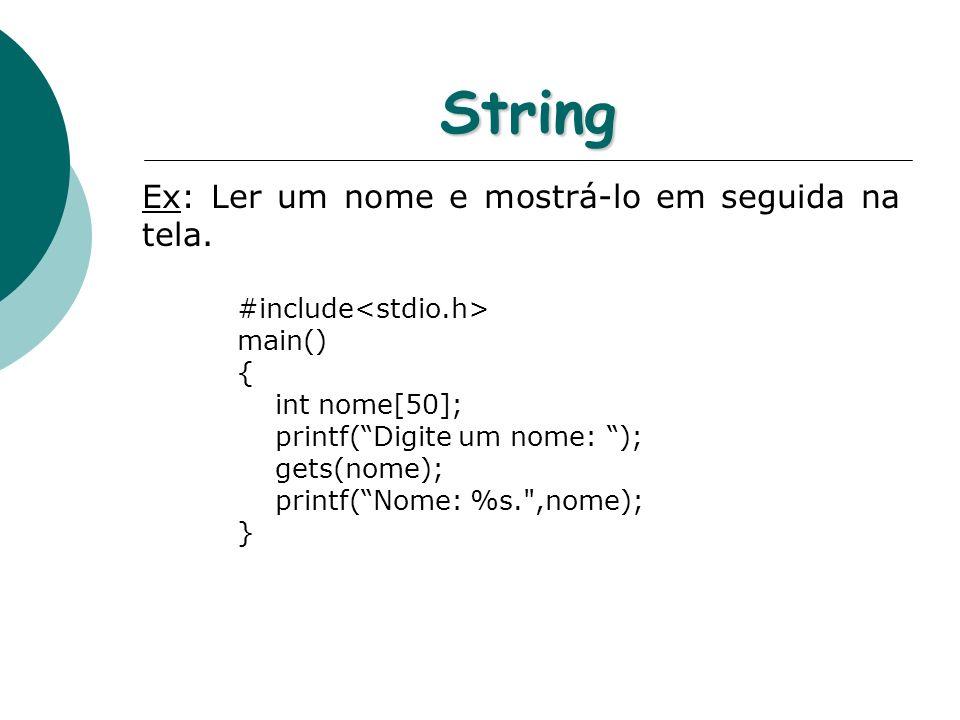 String Ex: Ler um nome e mostrá-lo em seguida na tela.