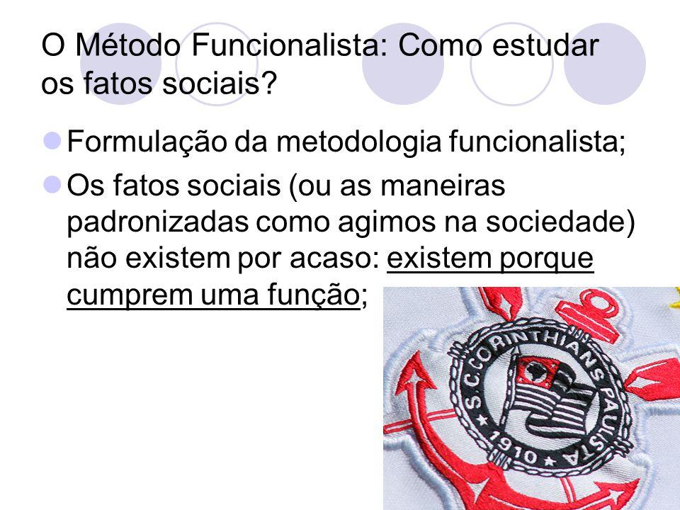 O Método Funcionalista: Como estudar os fatos sociais