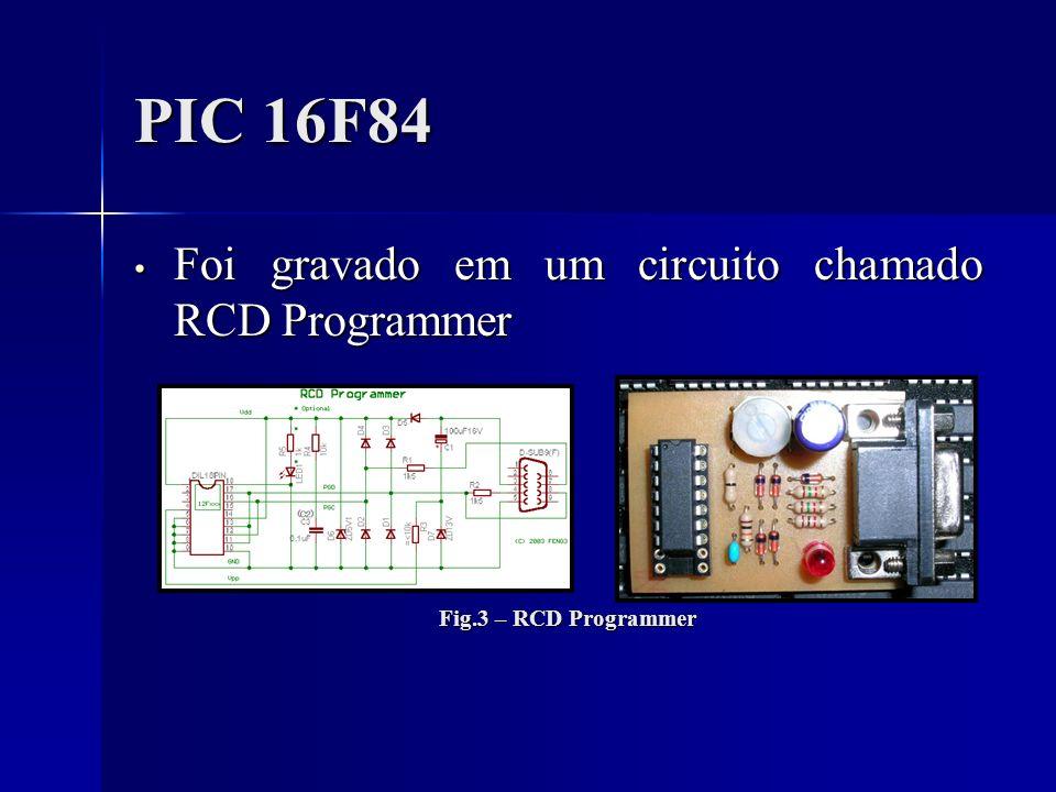 PIC 16F84 Foi gravado em um circuito chamado RCD Programmer