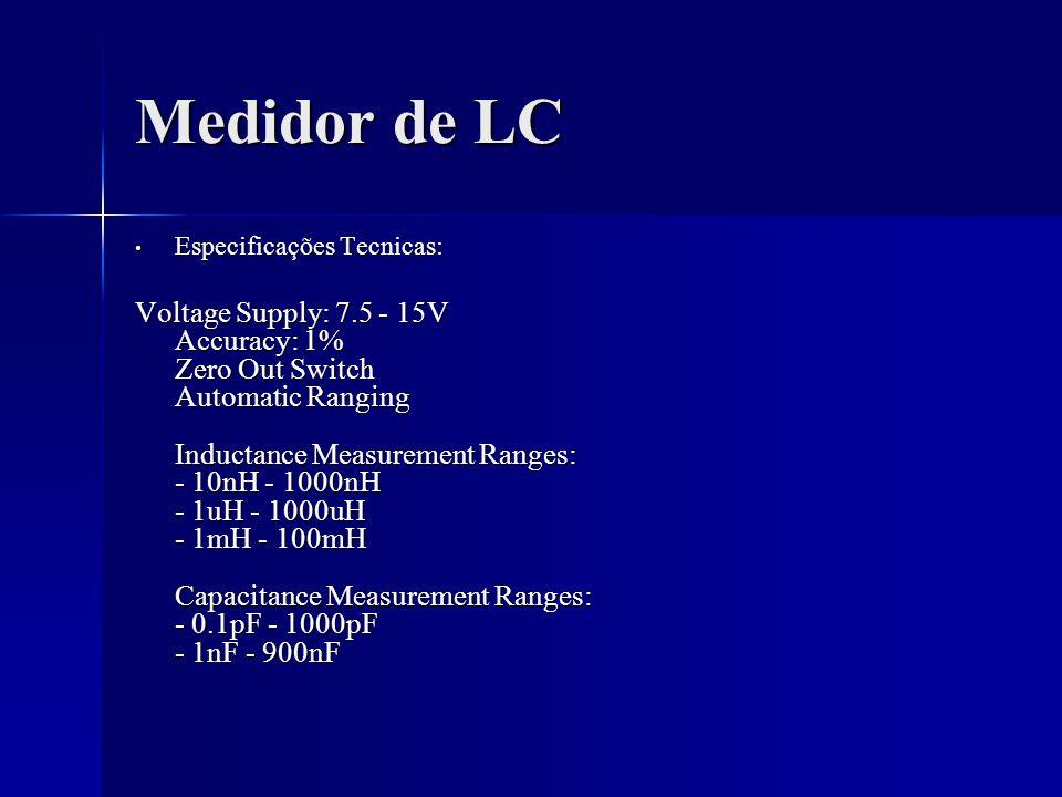Medidor de LC Especificações Tecnicas: