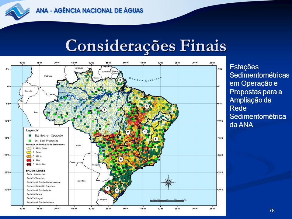 Considerações Finais Estações Sedimentométricas em Operação e Propostas para a Ampliação da Rede Sedimentométrica da ANA.