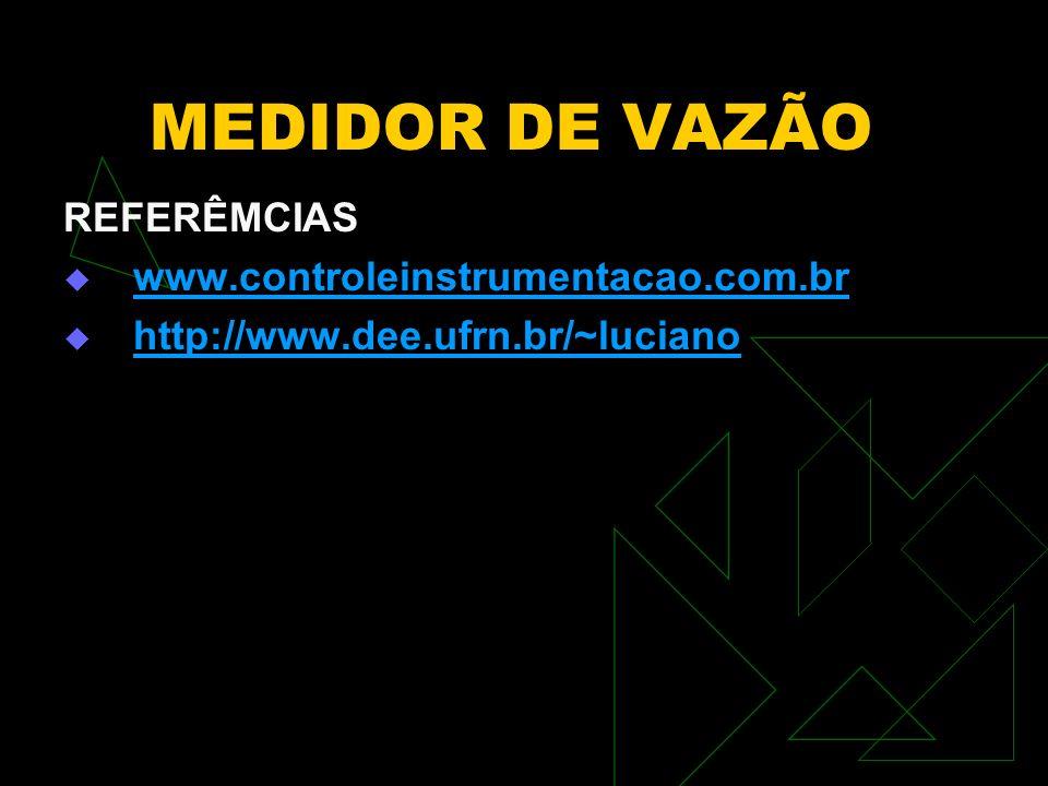 MEDIDOR DE VAZÃO REFERÊMCIAS www.controleinstrumentacao.com.br