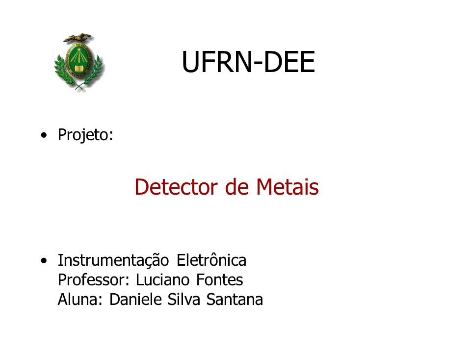 UFRN-DEE Detector de Metais Projeto: