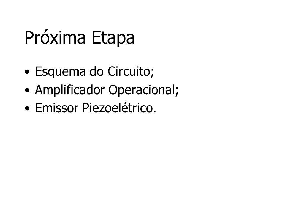 Próxima Etapa Esquema do Circuito; Amplificador Operacional;