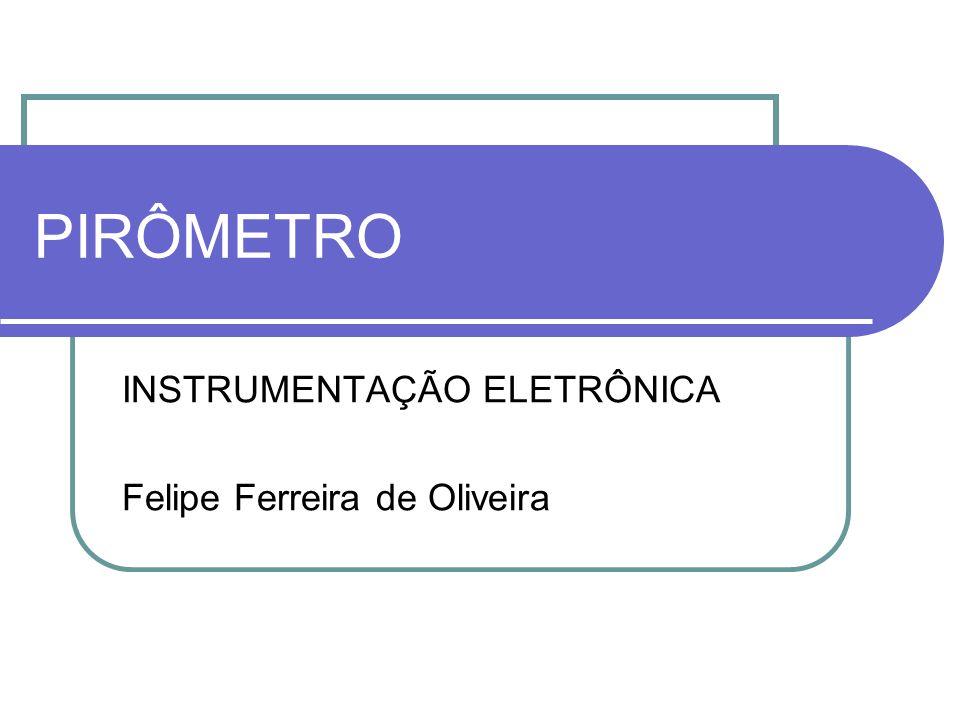 INSTRUMENTAÇÃO ELETRÔNICA Felipe Ferreira de Oliveira