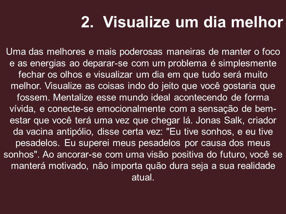2. Visualize um dia melhor