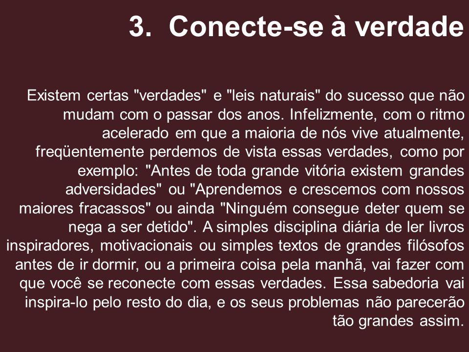 3. Conecte-se à verdade