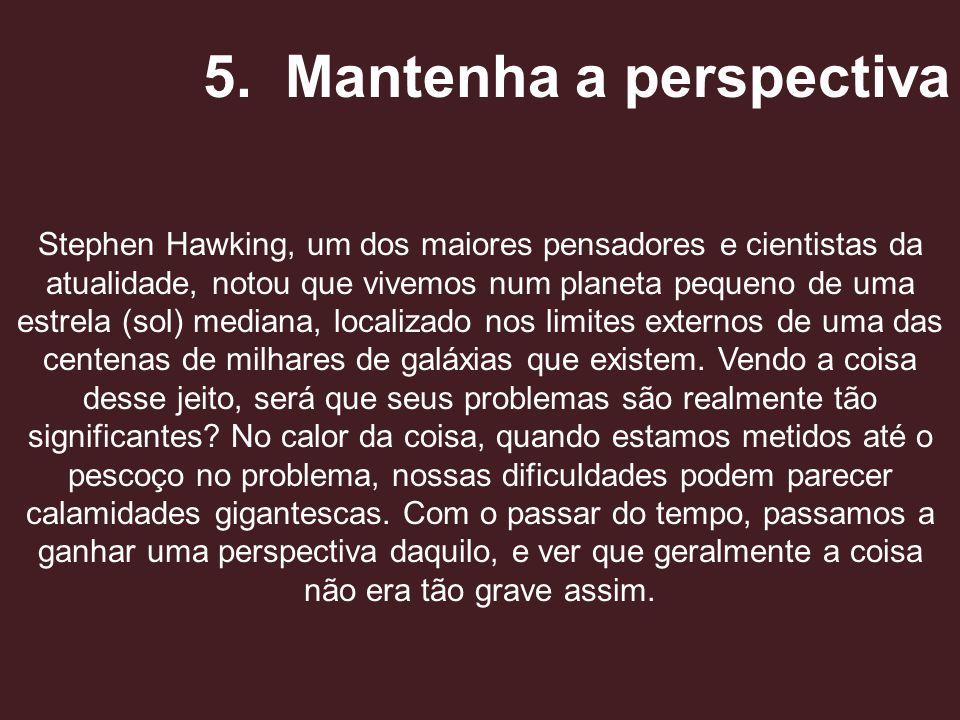5. Mantenha a perspectiva