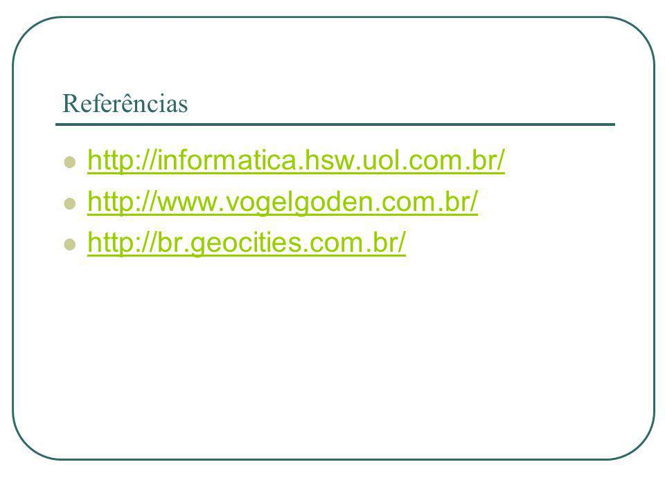 http://informatica.hsw.uol.com.br/ http://www.vogelgoden.com.br/