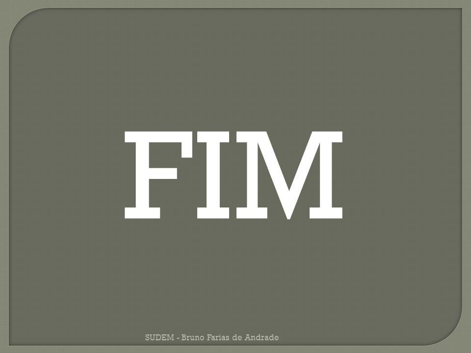 FIM SUDEM - Bruno Farias de Andrade
