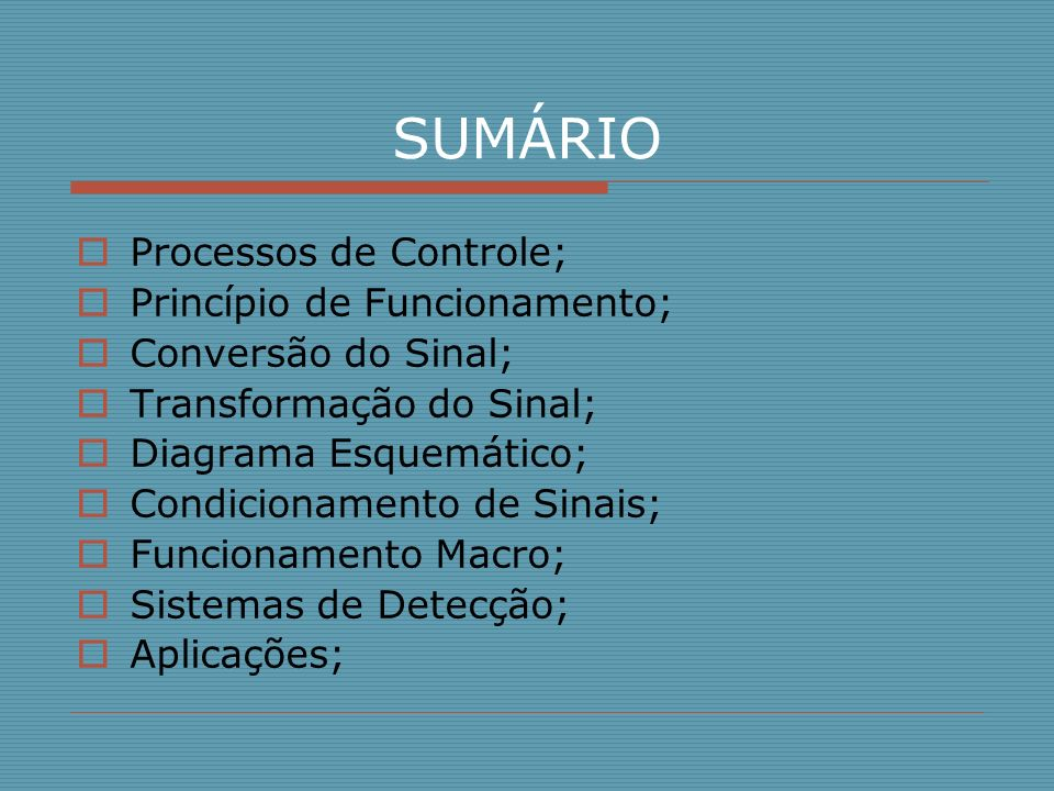 SUMÁRIO Processos de Controle; Princípio de Funcionamento;