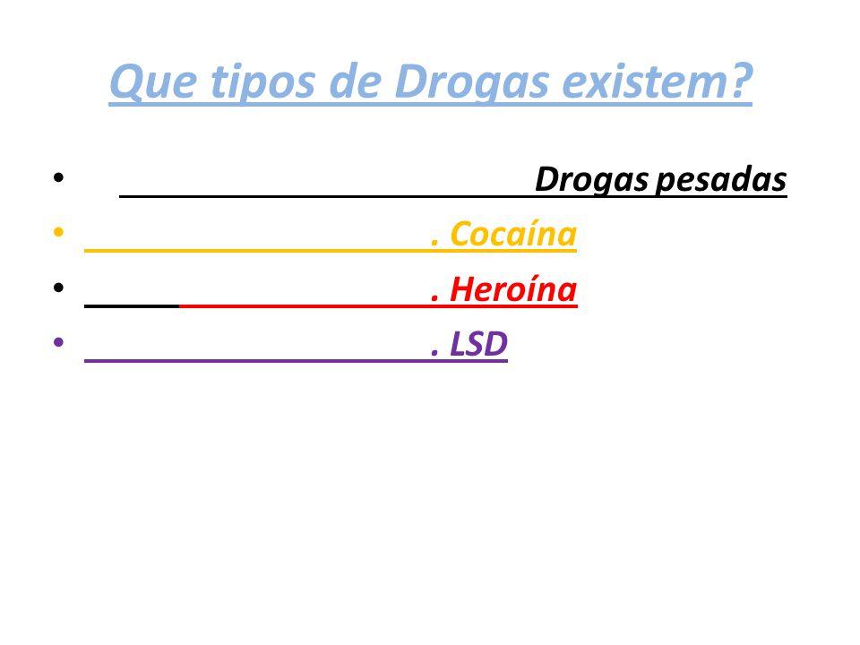 Que tipos de Drogas existem