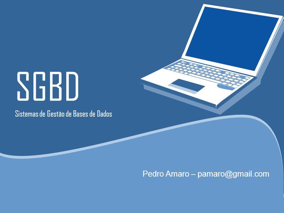 SGBD Sistemas de Gestão de Bases de Dados