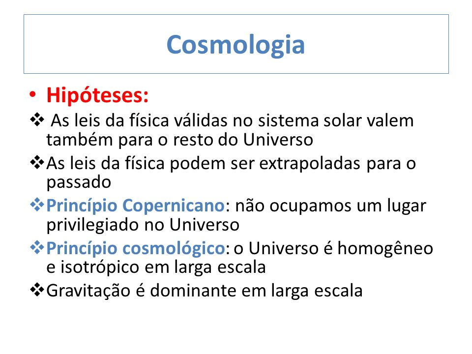 Cosmologia Hipóteses: