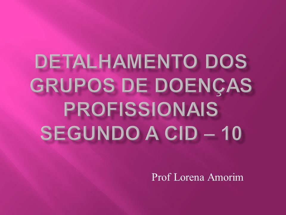 Detalhamento dos Grupos de Doenças Profissionais Segundo a CID – 10
