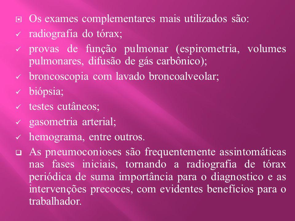 Os exames complementares mais utilizados são:
