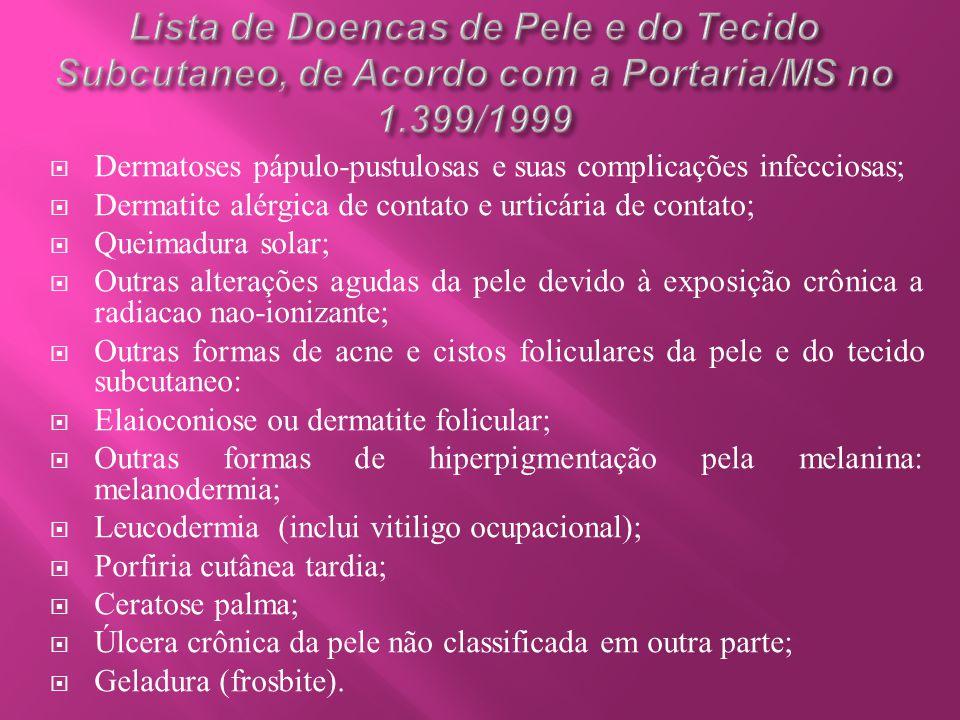Lista de Doencas de Pele e do Tecido Subcutaneo, de Acordo com a Portaria/MS no 1.399/1999