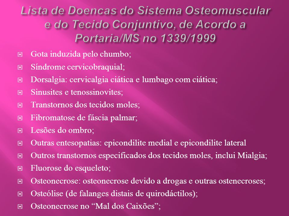 Lista de Doencas do Sistema Osteomuscular e do Tecido Conjuntivo, de Acordo a Portaria/MS no 1339/1999