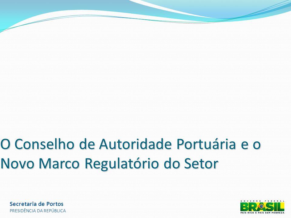 O Conselho de Autoridade Portuária e o Novo Marco Regulatório do Setor