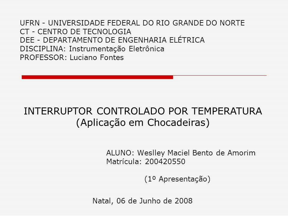 INTERRUPTOR CONTROLADO POR TEMPERATURA (Aplicação em Chocadeiras)