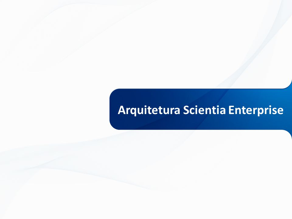 Arquitetura Scientia Enterprise