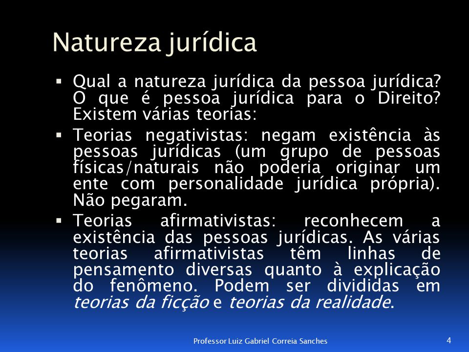 Natureza jurídica Qual a natureza jurídica da pessoa jurídica O que é pessoa jurídica para o Direito Existem várias teorias: