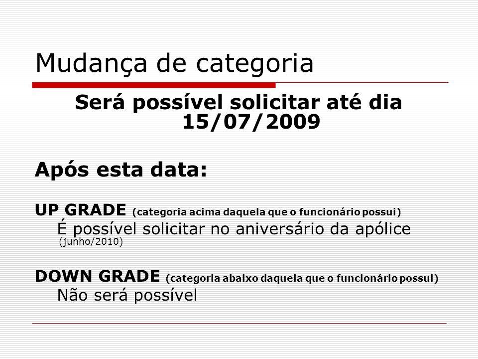 Será possível solicitar até dia 15/07/2009