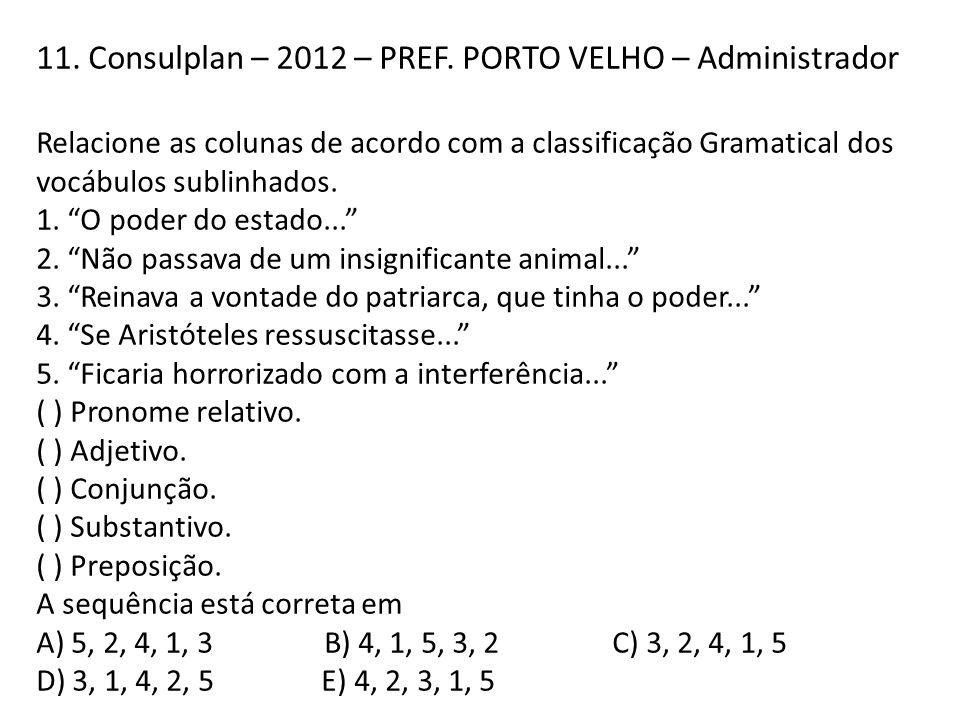 11. Consulplan – 2012 – PREF. PORTO VELHO – Administrador