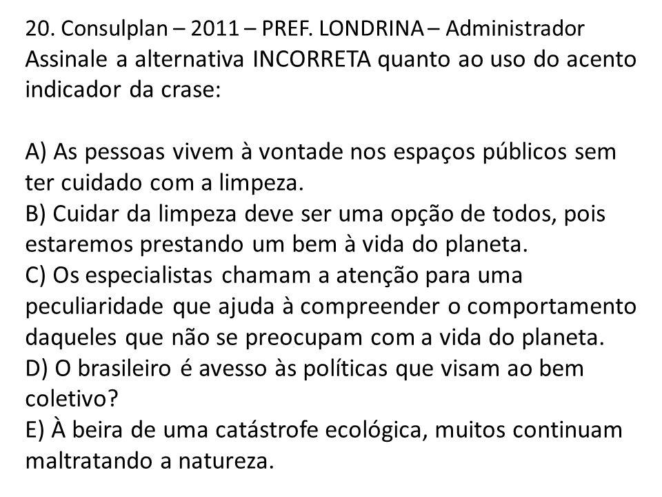 D) O brasileiro é avesso às políticas que visam ao bem coletivo